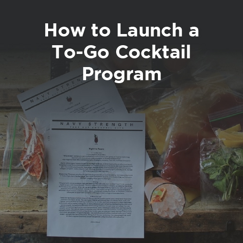 How to Launch a To-Go Cocktail Program, an Interview with Chris Elford from Navy Strength